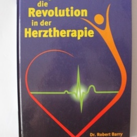Robert Barry - Ubiquinol-Q10... Die Revolution in der Herztherapie (editie hardcover, in limba germana)