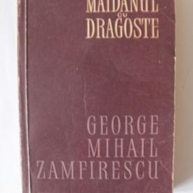 George Mihail-Zamfirescu - Maidanul cu dragoste