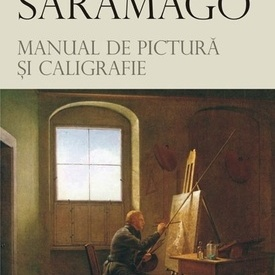 Jose Saramago - Manual de pictura si caligrafie (editie hardcover)