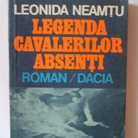 Leonida Neamtu - Legenda cavalerilor absenti