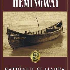 Ernest Hemingway - Batranul si marea
