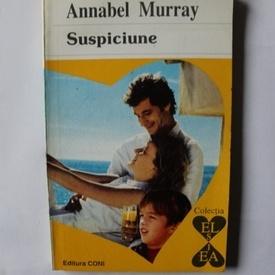 Annabel Murray - Suspiciune