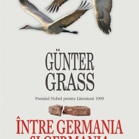 Gunter Grass - Intre Germania si Germania (editie hardcover)
