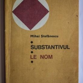 Mihai Stefanescu - Substantivul / Le nom