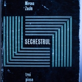 Vasile Rebreanu, Mircea Zaciu - Sechestrul. Trei piese de teatru (editie hardcover)