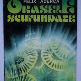 Felix Aderca - Orasele scufundate