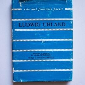 Ludwig Uhland - Balade. Cele mai frumoase poezii (editie hardcover)