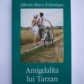 Alfredo Bryce Echenique - Amigdalita lui Tarzan