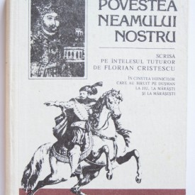 Florian Cristescu - Povestea neamului nostru (editie hardcover)