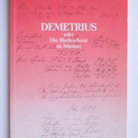Friedrich Schiller - Demetrius oder Die Bluthochzeit zu Moskau