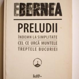 Ernest Bernea - Preludii. Indemn la simplitate. Cel ce urca muntele. Treptele bucuriei.