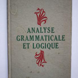 E. Grammont, A. Hamon - Analyse grammaticale et logique (editie in limba franceza, hardcover)