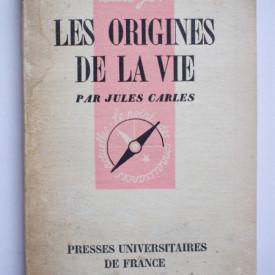 Jules Carles - Les origines de la vie
