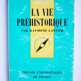 Raymond Lantier - La vie prehistorique