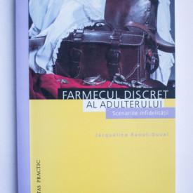 Jacqueline Raoul-Duval - Farmecul discret al adulterului. Scenariile infidelitatii
