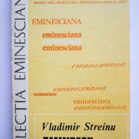 Vladimir Streinu - Eminescu