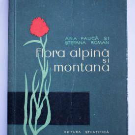 Ana Pauca, Stefana Roman - Flora alpina si montana. Indrumator botanic