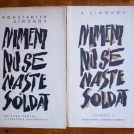 Konstantin Simonov - Nimeni nu se naste soldat (2 vol.)