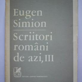 Eugen Simion - Scriitori romani de azi, III