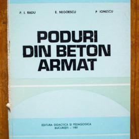 P. I. Radu, E. Negoescu, P. Ionescu - Poduri din beton armat (editie hardcover)