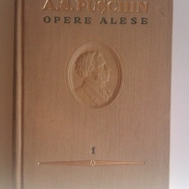 A. S. Puschin (Puskin) - Opere alese I (editie hardcover)