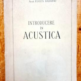 Acad. Eugen Badarau - Introducere in acustica