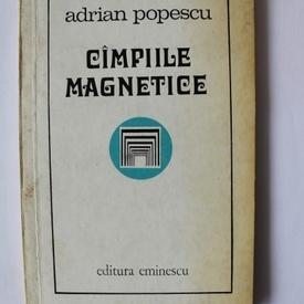 Adrian Popescu - Campiile magnetice (cu autograf)