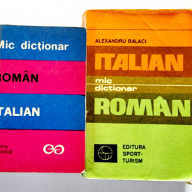 Alexandru Balaci - Mic dictionar roman-italian, italian-roman (2 vol.)
