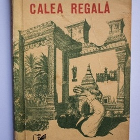 Andre Malraux - Calea regala