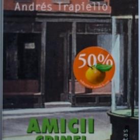 Andres Trapiello - Amicii crimei perfecte