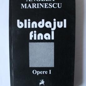 Angela Marinescu - Blindajul final. Opere I