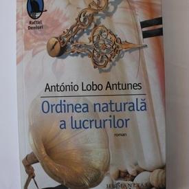 Antonio Lobo Antunes - Ordinea naturala a lucrurilor (cu autograf)