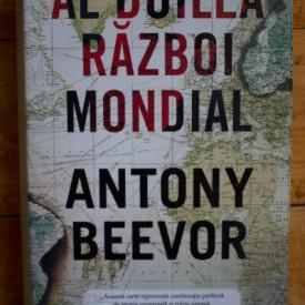 Antony Beever - Al Doilea Razboi Mondial (editie hardcover)