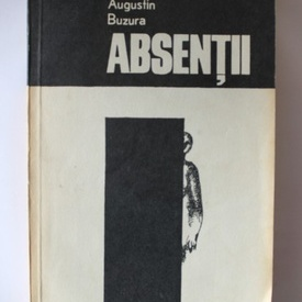 Augustin Buzura - Absentii