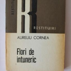 Aureliu Cornea - Flori de intuneric