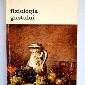 Brillat-Savarin - Fiziologia gustului