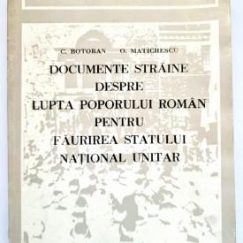C. Botoran, O. Matichescu - Documente straine despre lupta poporului roman pentru faurirea statului national unitar