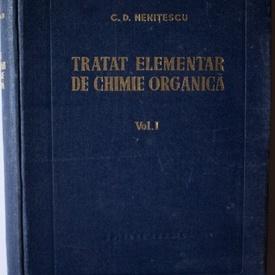 C.D. Nenitescu - Tratat elementar de chimie organica (vol. I, editie hardcover)