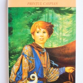 C. S. Lewis - Printul Caspian (din seria Cronicile din Narnia)