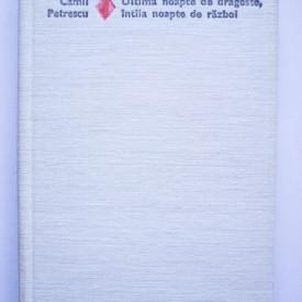 Camil Petrescu - Ultima noapte de dragoste, intaia noapte de razboi (editie hardcover)