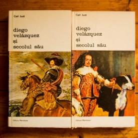 Carl Justi - Diego Velazquez si secolul sau (2 vol.)
