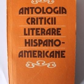 Colectiv autori - Antologia criticii literare hispano-americane