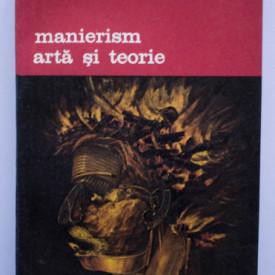 Colectiv autori - Manierism. Arta si teorie (Gian Paolo Lomazzo - Ideea templului picturii / Federico Zuccaro - Ideea pictorilor, sculptorilor si arhitectilor)