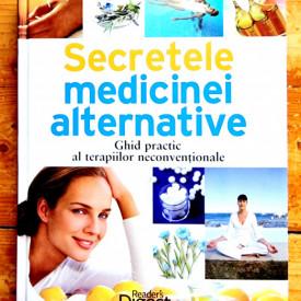 Colectiv autori - Secretele medicinei alternative. Ghid practic al terapiilor neconventionale (editie hardcover)