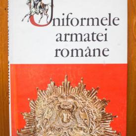 Cristian M. Vladescu - Uniformele armatei romane de la inceputul secolului al XIX-lea pana la victoria din mai 1945 (editie hardcover)