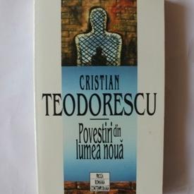 Cristian Teodorescu - Povestiri din lumea noua