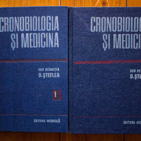 D. Steflea (coord.) - Cronobiologia si medicina (2 vol., editie hardcover)