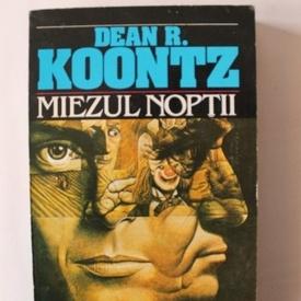 Dean R. Koontz - Miezul noptii