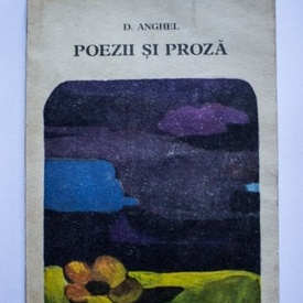 Dimitrie Anghel - Poezii si proza
