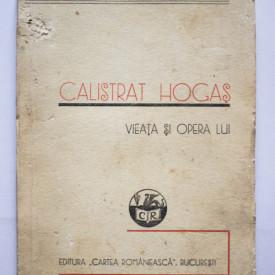 Dimitrie L. Stahiescu - Calistrat Hogas. Vieata si opera lui (editie interbelica)